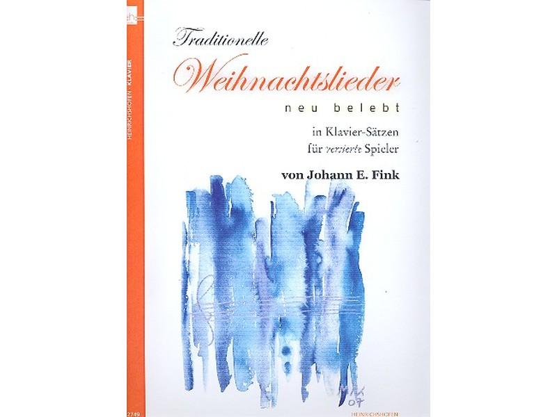 Traditionelle Weihnachtslieder : für Klavier (solo und mit Fassung ...