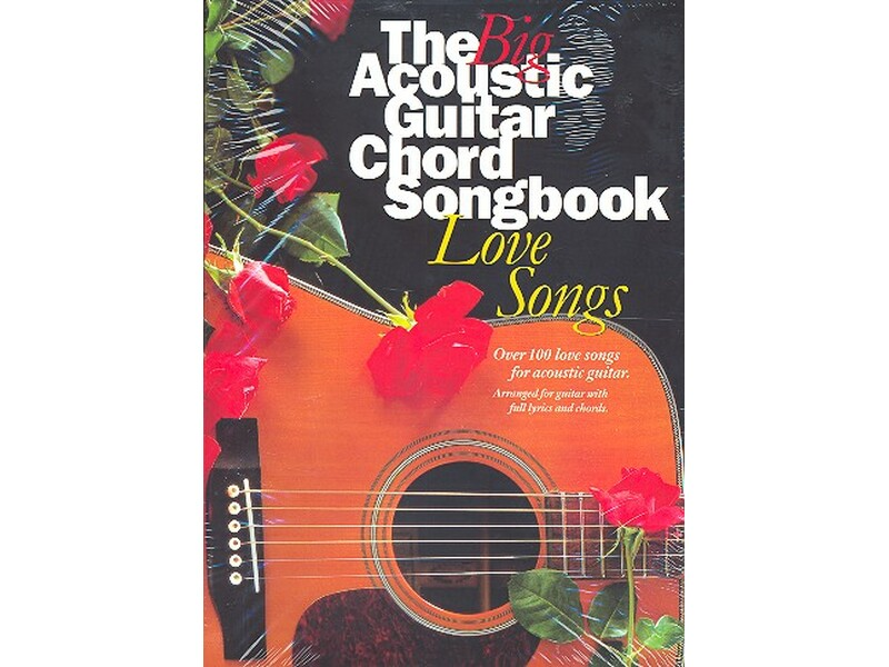 The big acoustic guitar songbook love songs : over 100 love songs ...