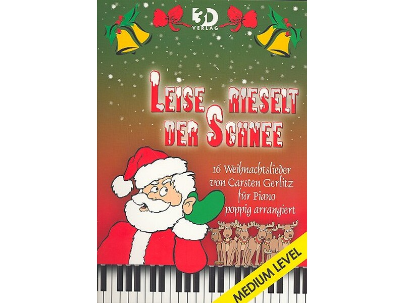 Leise rieselt der Schnee : 16 Weihnachtslieder für Klavier poppig ...
